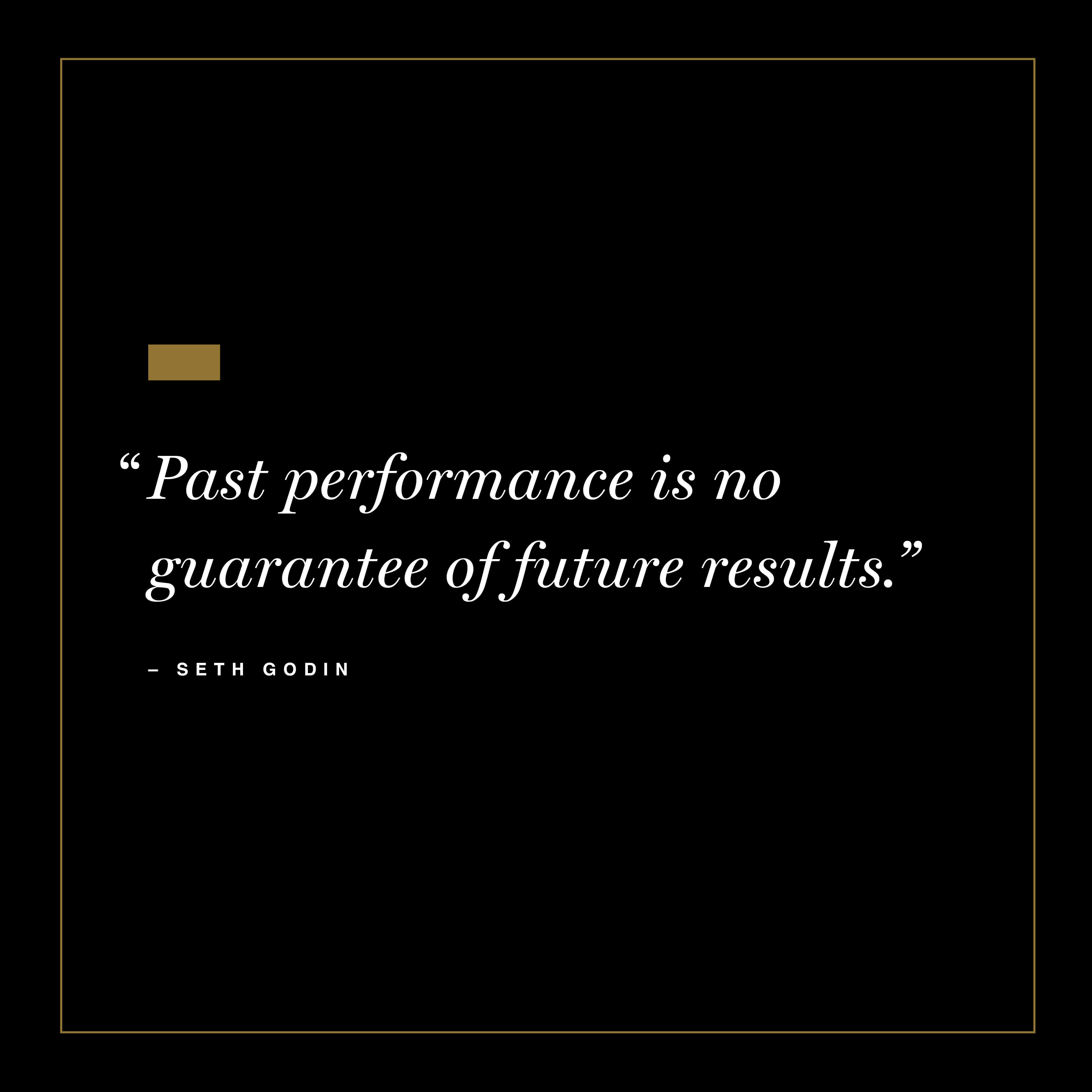 Past performance is no guarantee of future results